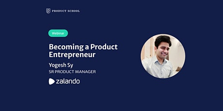 Webinar: Becoming a Product Entrepreneur by Zalando Sr PM tickets