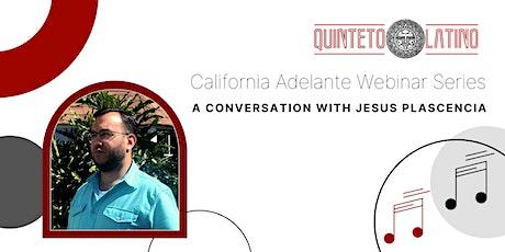 Adelante Webinars: A Conversation With Jesus Plascencia tickets