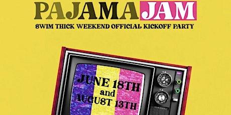 Swim Thick Pajama Jam Kickoff Party! June Edition! tickets