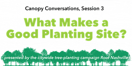 What Makes a Good Planting Site? (Canopy Conversations series, 3) tickets