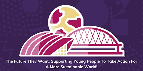 The Future they Want: supporting young people to take action tickets
