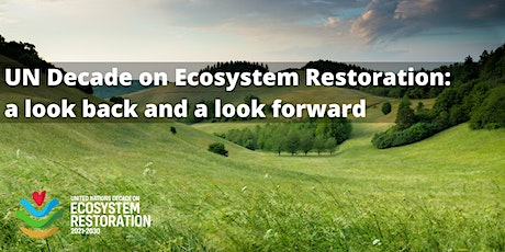 UN Decade on Ecosystem Restoration: a look back and a look forward tickets
