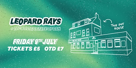 Leopard Rays / Live At The Pot House NIGHT 1 tickets