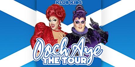 Klub Kids Glasgow Presents Ooch Aye: The Tour billets