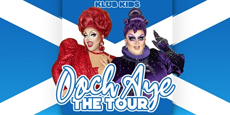 Klub Kids Edinburgh Presents Ooch Aye: The Tour billets