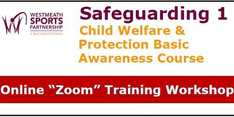 Safeguarding 1 - Child Welfare & Protection Basic Awareness Workshop tickets