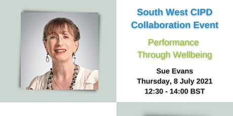 Performance Through Well-being - CIPD South West Collaboration Session tickets
