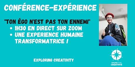 """Conférence-expérience : """"Ton égo n'est pas ton ennemi"""" tickets"""