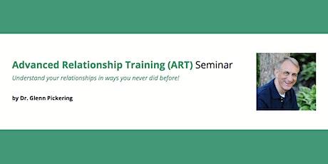 Advanced Relationship Training (ART) Seminar by Dr. Glenn Pickering tickets