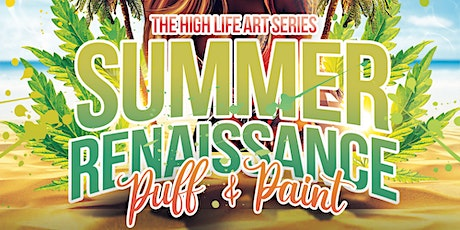 The High Life Art Series: Summer Renaissance (Puff & Paint) tickets