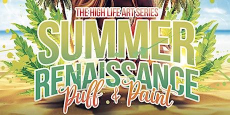 The High Life Art Series: Summer Renaissance (Puff & Paint) tickets