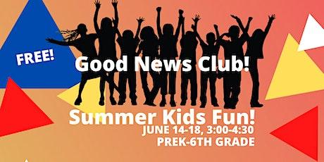 SUMMER GOOD NEWS CLUB tickets