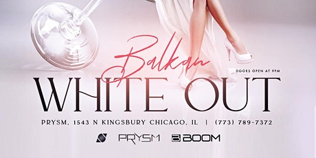 BALKAN WHITE OUT 2021 | PRYSM CHICAGO tickets