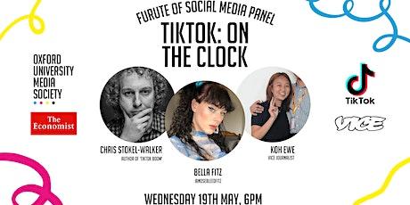 TikTok: On The Clock - Future of Social Media Panel tickets