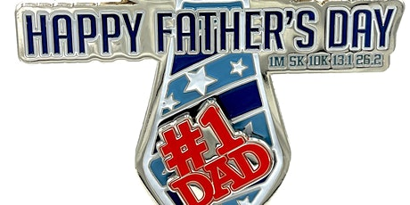 Father's Day 1M 5K 10K 13.1 26.2-Participate from Home. Save $5! tickets