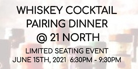 Whiskey Pairing Dinner @21 North! tickets