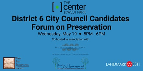 District 6 City Council Candidates Forum on Preservation tickets