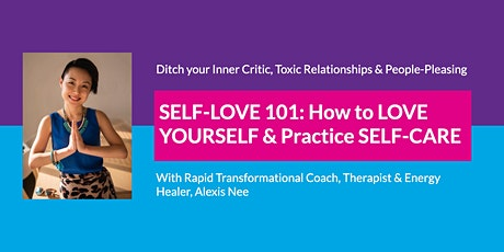 SELF-LOVE WORKSHOP: How to LOVE YOURSELF & Practice SELF-CARE bilhetes