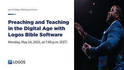 Preaching  and Teaching in the Digital Age using Logos Bible Software tickets
