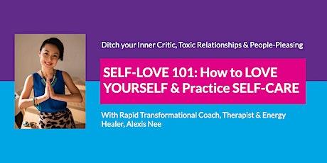 SELF-LOVE WORKSHOP: How to LOVE YOURSELF & Practice SELF-CARE biglietti