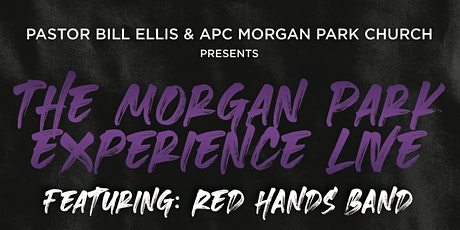 THE MORGAN PARK EXPERIENCE  LIVE featuring  RED HANDS BAND tickets