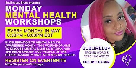 Mental Health Awareness Month   Monday Workshops tickets