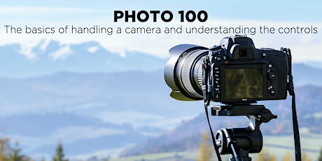 Getting Familiar with The Camera - Photo 100 (In-Person) tickets