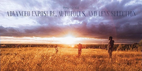 Advanced Exposure, AutoFocus, and Lens Selection - Photo 102 (In-Person) tickets
