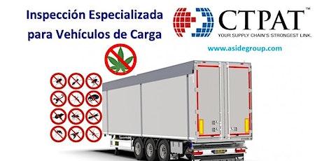 Inspección Especializada CTPAT de Vehículos de Carga (incluye agraria) entradas