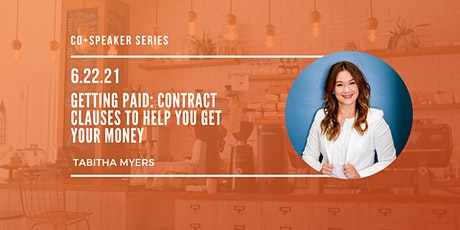 Getting Paid: Contract Clauses to Help You Get Your Money tickets