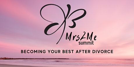 Mrs2Me Summit: Becoming Your Best After Divorce tickets