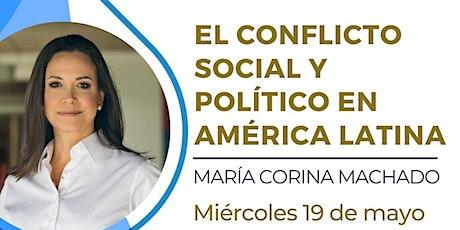 El confilicto social y político en América Latina por María Corina Machado entradas
