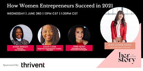 How Women Entrepreneurs Succeed in 2021 with Her Story and Thrivent tickets