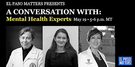 A Conversation With:  El Paso Mental Health Experts tickets