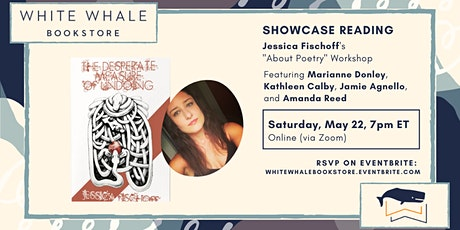 """Showcase Reading for """"About Poetry"""" Workshop w/ Jessica Fischoff tickets"""