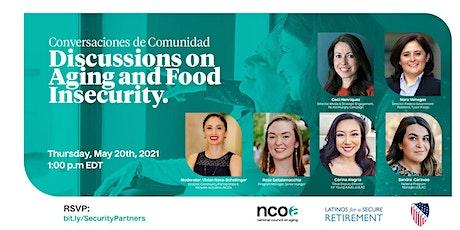 Conversaciones de Comunidad: Discussions on Aging and Food Insecurity tickets