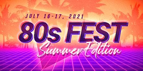 Bringin' Back the 80s Festival- SUMMER EDITION tickets