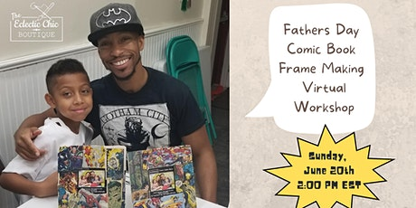 Fathers Day Comic Book Frame Making Virtual Workshop tickets