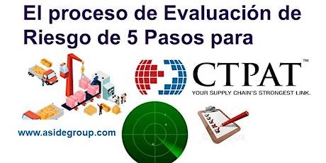 El proceso de Evaluación de Riesgo de 5 Pasos CTPAT (Junio 23, Tijuana) entradas