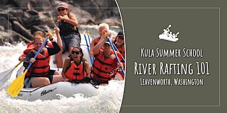 Kula Academy Summer School: River Rafting 101 tickets