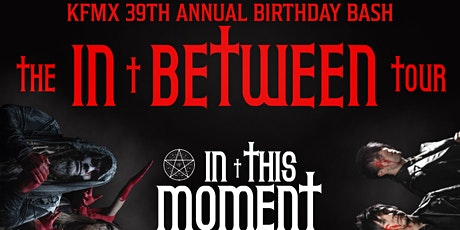 KFMX 39th Annual Birthday Bash Ft. In This Moment and Black Veil Brides tickets