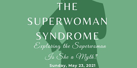 The Superwoman Syndrome: Is She a Myth? tickets