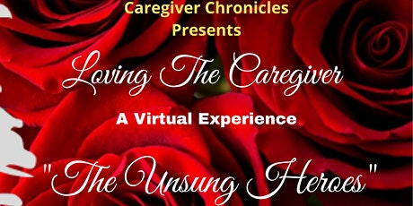 """""""Loving The Caregiver: A Virtual Experience"""" tickets"""