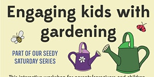Seedy Saturday: Engaging kids with gardening