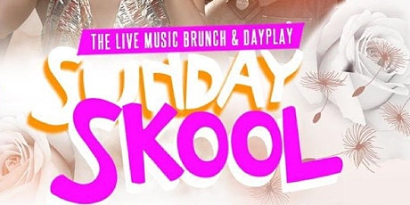 SUNDAY SKOOL: The Sunday BRUNCH & Adult DAYPLAY at MONTICELLO! tickets