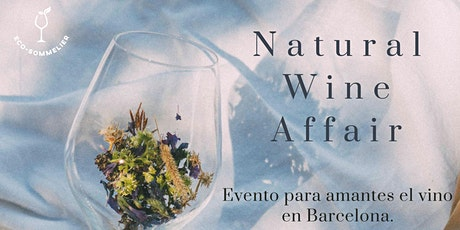 Natural wine Affair Barcelona. entradas