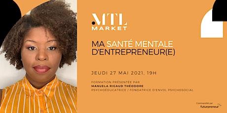 Masterclass -  Ma santé mentale d'entrepreneur.e billets