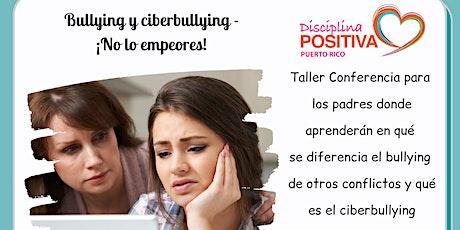 Bullying y ciberbullying – ¡no lo empeores! entradas