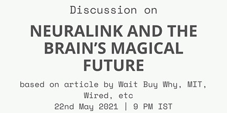 Group Discussion on 'Neuralink and the Brain's Magical Future tickets