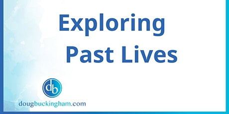 Exploring Past LIves tickets